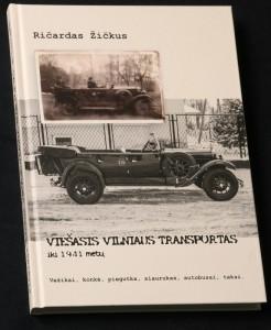 """Ričardas Žičkus """"Viešasis Vilniaus transportas iki 1941 metų"""""""
